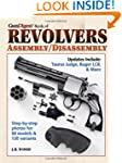 The Gun Digest Book of Revolvers Asse...
