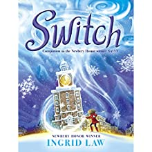 Switch (       UNABRIDGED) by Ingrid Law Narrated by Abigail Revasch
