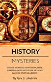 History Mysteries: Curses, mummies, ghost ships, spies, disappearances and other awesome cases to study as a family