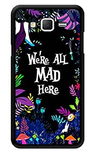 """Humor Gang We'Re All Mad Here Printed Designer Mobile Back Cover For """"Samsung Galaxy Grand 2"""" (3D, Glossy, Premium Quality Snap On Case)"""