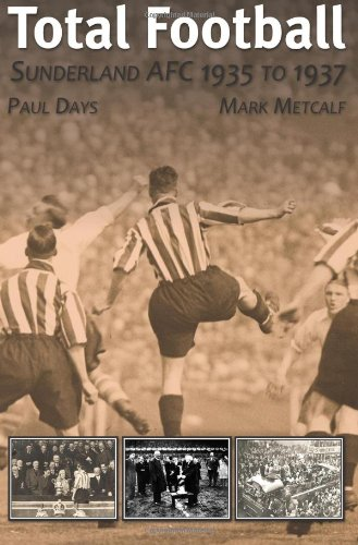 Total Football: Sunderland AFC 1935 to 1937