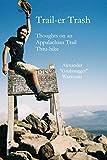 Trail-er Trash: Thoughts On an Appalachian Trail Thru-hike