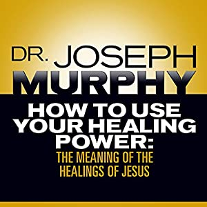 How to Use Your Healing Power Audiobook