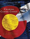 img - for Citizen's Guide to Colorado Climate Change (Citizen's Guide Series Book 5) book / textbook / text book
