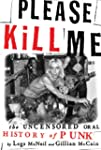 Please Kill Me: The Uncensored Oral H...