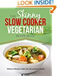 The Skinny Slow Cooker Vegetarian Rec...