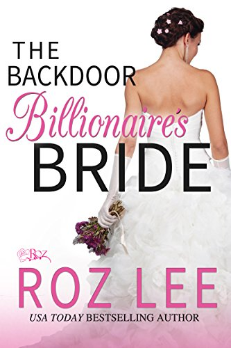 A plan so crazy, it just might work and save the business. But can these two see the opportunity right in front of them for love?  Check out USA Today bestselling author Roz Lee's The Backdoor Billionaire's Bride (Billionaire Brides Book 1)