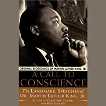 A Call to Conscience: The Landmark Speeches of Dr. Martin Luther King, Jr. (       UNABRIDGED) by Edited by Clayborne Carson, Kris Shepard Narrated by Andrew Young, Rosa Parks
