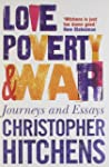 Love, Poverty and War: Journeys and E...