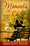 Moments of Gold (Anthology of Love Stories) (English Edition)