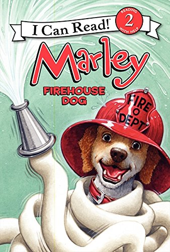 Marley: Firehouse Dog (I Can Read. Level 2)