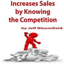 Increase Sales by Knowing the Competition | Livre audio Auteur(s) : Jeff Bloomfield Narrateur(s) : Jeff Bloomfield
