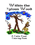 img - for Within the Sylvan Wood: A Celtic Knot Coloring Book (Volume 9) book / textbook / text book
