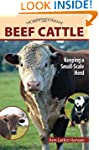 Beef Cattle: Keeping a Small-Scale He...