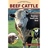 Beef Cattle: Keeping a Small-Scale Herd for Pleasure and Profit (Hobby Farms)by Ann Larkin Hansen