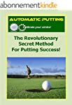 Automatic Putting: The Revolutionary...
