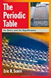 Image of The Periodic Table: Its Story and Its Significance