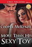 More Than His Sexy Toy [Club Esoteria 13] (Siren Publishing Classic)