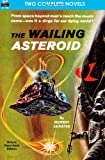 The Wailing Asteroid & The World that Couldnt Be