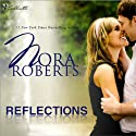 Reflections (       UNABRIDGED) by Nora Roberts Narrated by Ashley Adlon