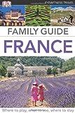 Eyewitness Travel Family Guide France (DK Eyewitness Travel Family Guides)
