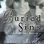 Buried Sins: Luke Fletcher Series, Book 2 | Karice Bolton