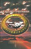 Le Secret d'Esteban - D'un monde d'illusion aux portes de l'immortalité