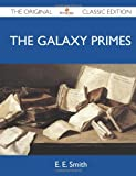 The Galaxy Primes - The Original Classic Edition (1486147569) by Smith, E.E.