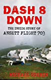 img - for Dash 8 Down: The Inside Story Of Ansett Flight 703 book / textbook / text book