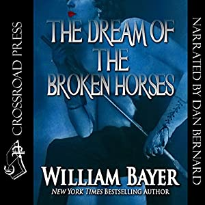 The Dream of the Broken Horses | [William Bayer]