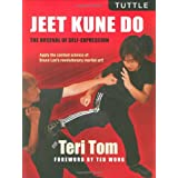 Jeet Kune Do: The Arsenal of Self-Expressionby Teri Tom
