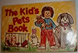 img - for The kid's pets book book / textbook / text book
