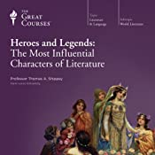 Heroes and Legends: The Most Influential Characters of Literature |  The Great Courses
