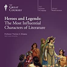 Heroes and Legends: The Most Influential Characters of Literature  by The Great Courses Narrated by Professor Thomas A. Shippey