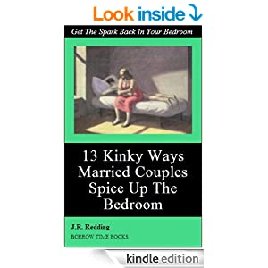 13 Kinky Ways Married Couples Can Spice Things Up In The Bedroom Borrow Timebooks J R