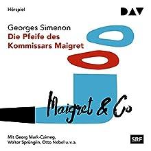 Die Pfeife des Kommissars Maigret (Kommissar Maigret 24) Hörspiel von Georges Simenon Gesprochen von: Georg Mark-Czimeg, Walter Sprünglin