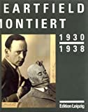 Heartfield montiert, 1930-1938 (German Edition) (3361003016) by Roland März