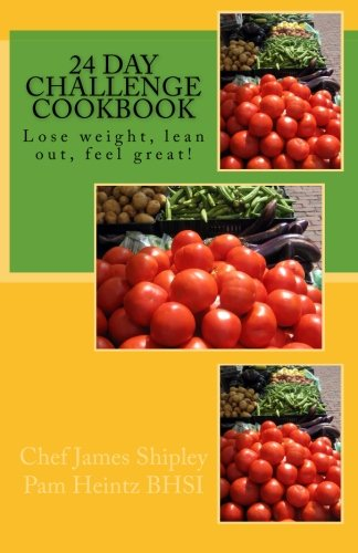 24 Day Challenge Cookbook: Lose Weight, Lean Out, Feel Great!