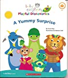 A Yummy Surprise (Baby Einstein Playful Discoveries) (0545005442) by Susan Ring