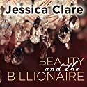 Beauty and the Billionaire: Billionaire Boys Club, Book 2 Audiobook by Jessica Clare Narrated by Jillian Macie
