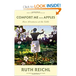 Comfort Me with Apples: More Adventures at the Table Ruth Reichl