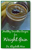 Healthy Smoothie Recipes for Weight Gain