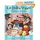 La Dolce Vegan!: Vegan Livin' Made Easy
