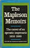 img - for THE MAPLESON MEMOIRS - THE CAREER OF AN OPERATIC IMPRESARIO 1858 - 1888 book / textbook / text book