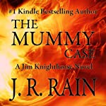 The Mummy Case: Jim Knighthorse, Book 2 (       UNABRIDGED) by J. R. Rain Narrated by Jason Starr