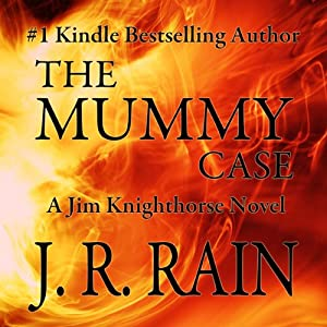 The Mummy Case: Jim Knighthorse, Book 2 | [J. R. Rain]
