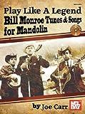 Play Like A Legend Book/CD Set Bill Monroe Tunes & Songs for Mandolin