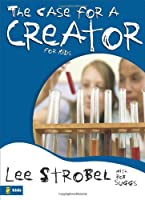 The Case for a Creator for Kids (Case for... Series for Kids)