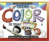 img - for Using Color in Your Art!: Choosing Colors for Impact & Pizzazz (Williamson Kids Can Books) book / textbook / text book
