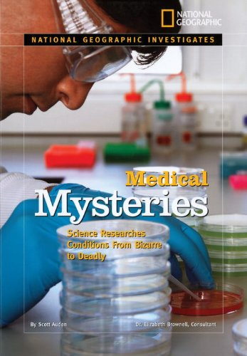 National Geographic Investigates: Medical Mysteries: Science Researches Conditions From Bizarre to Deadly (National Geog